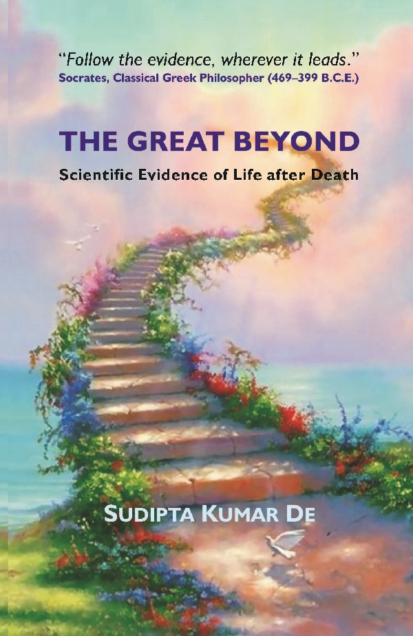 The Great Beyond Scientific Evidence of Life after Death