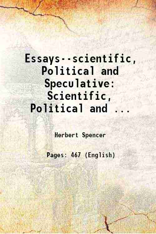 Essays--scientific, Political and Speculative: Scientific, Political and ...