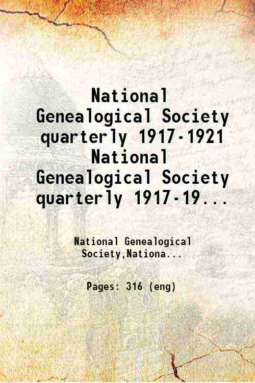 National Genealogical Society quarterly 1917-1921 National Genealogical Society quarterly 1917-19...