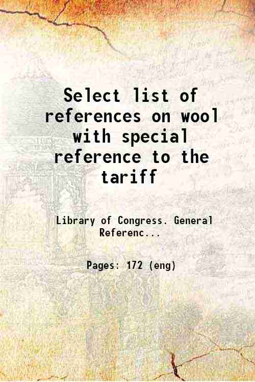 Select list of references on wool with special reference to the tariff