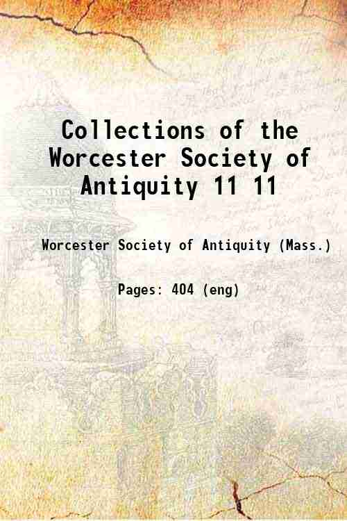 Collections of the Worcester Society of Antiquity 11 11