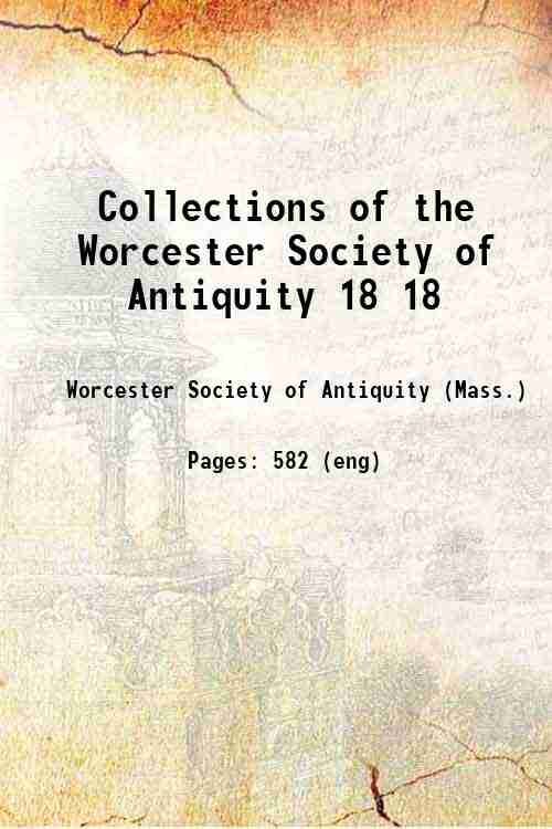 Collections of the Worcester Society of Antiquity 18 18