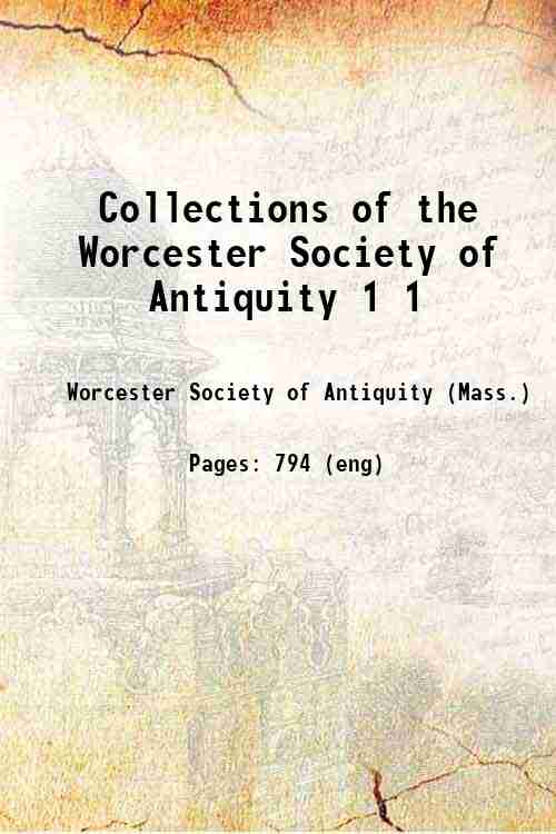 Collections of the Worcester Society of Antiquity 1 1