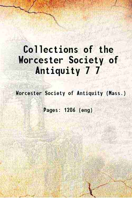 Collections of the Worcester Society of Antiquity 7 7