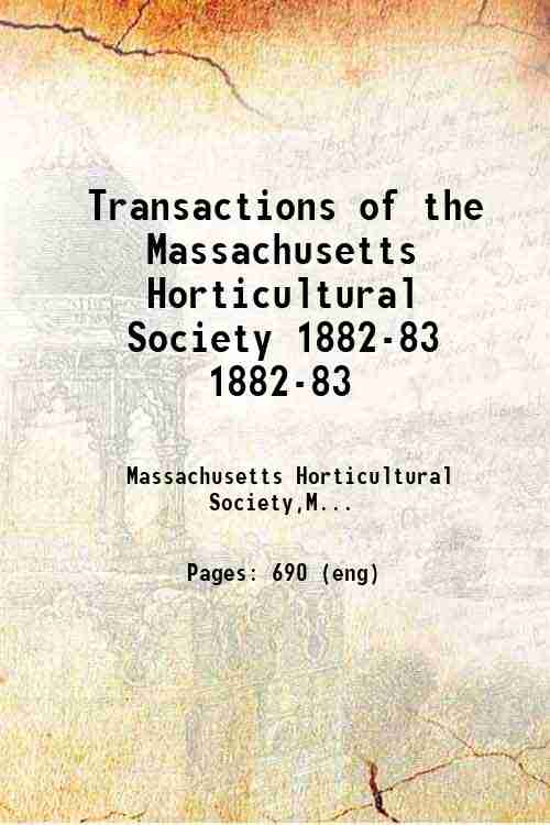 Transactions of the Massachusetts Horticultural Society 1882-83 1882-83