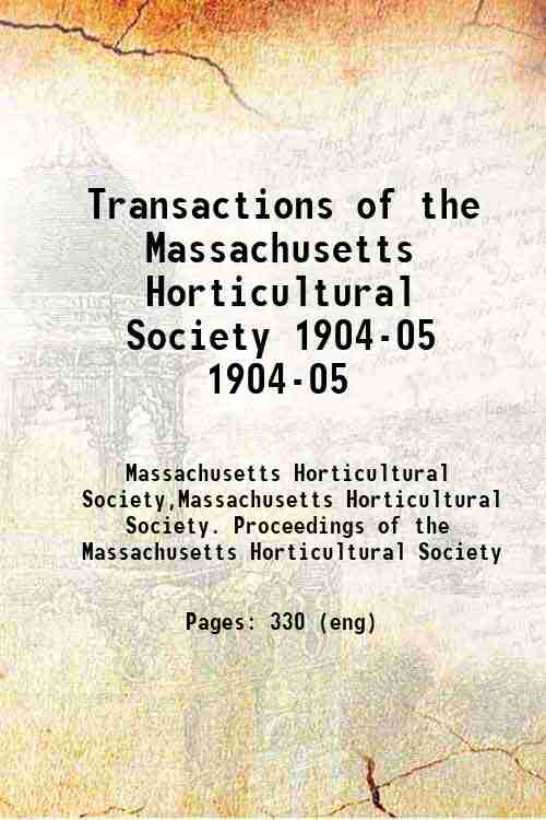 Transactions of the Massachusetts Horticultural Society 1904-05 1904-05