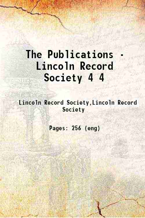 The Publications - Lincoln Record Society 4 4