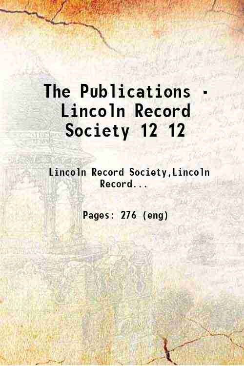 The Publications - Lincoln Record Society 12 12