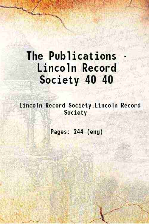 The Publications - Lincoln Record Society 40 40
