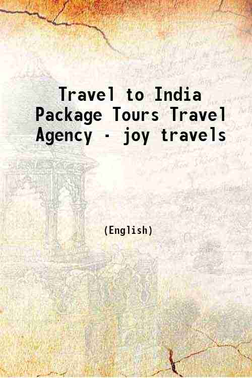 Travel to India Package Tours Travel Agency - joy travels