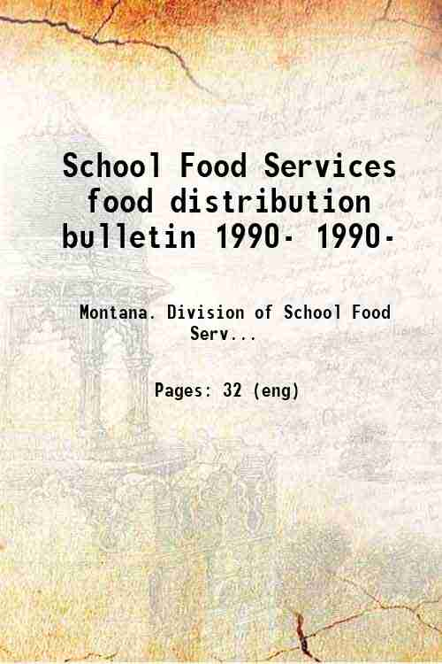 School Food Services food distribution bulletin 1990- 1990-