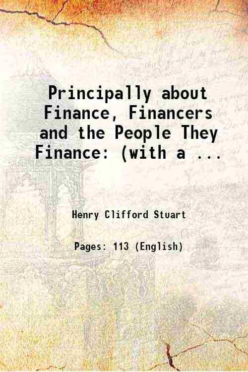 Principally about Finance, Financers and the People They Finance: (with a ...