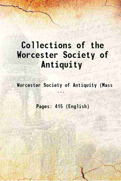 Collections of the Worcester Society of Antiquity