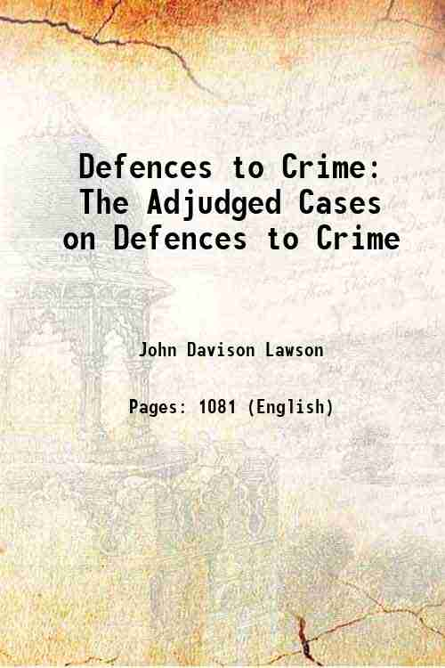 Defences to Crime: The Adjudged Cases on Defences to Crime