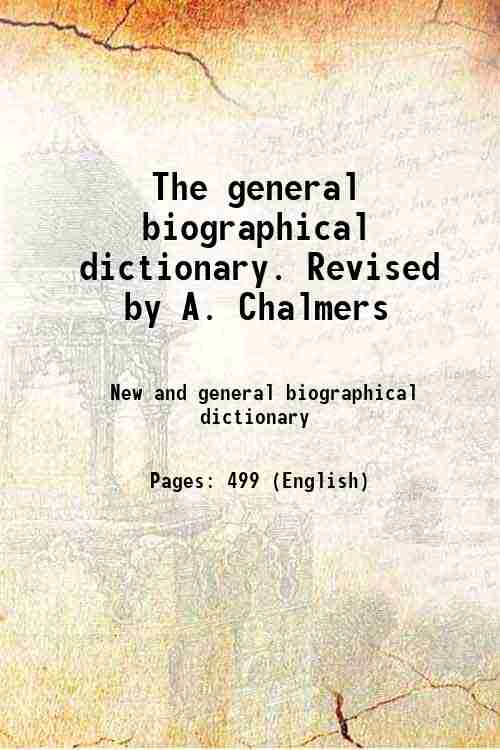 The general biographical dictionary. Revised by A. Chalmers