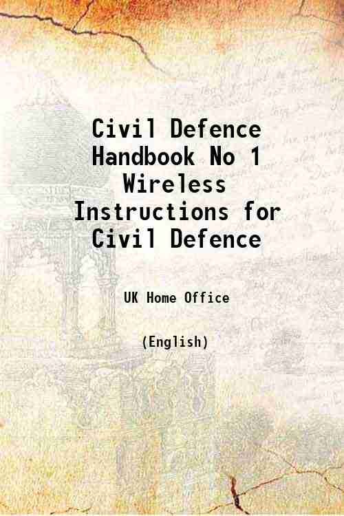 Civil Defence Handbook No 1 Wireless Instructions for Civil Defence