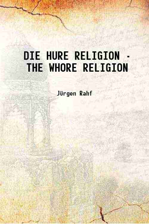 DIE HURE RELIGION - THE WHORE RELIGION