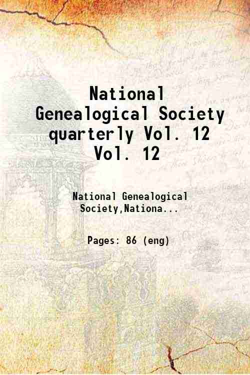 National Genealogical Society quarterly Vol. 12 Vol. 12
