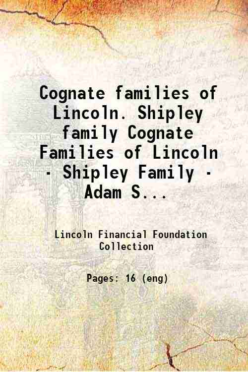 Cognate families of Lincoln. Shipley family Cognate Families of Lincoln - Shipley Family - Adam S...