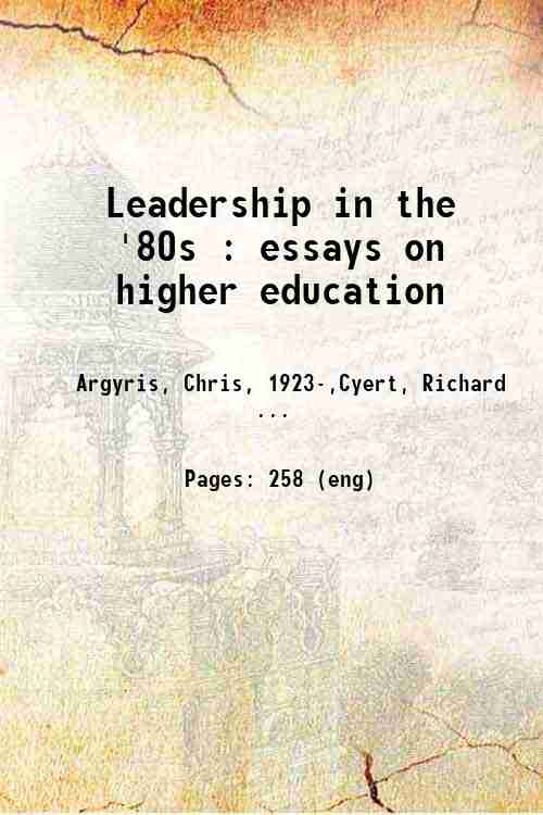 Leadership in the '80s : essays on higher education