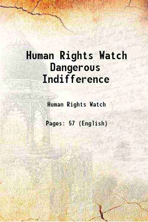 Human Rights Watch Dangerous Indifference