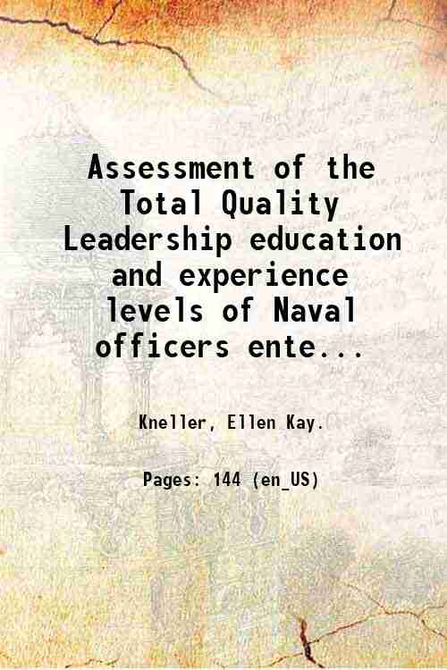 Assessment of the Total Quality Leadership education and experience levels of Naval officers ente...