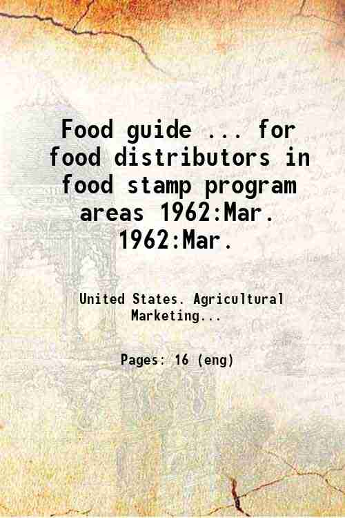 Food guide ... for food distributors in food stamp program areas 1962:Mar. 1962:Mar.