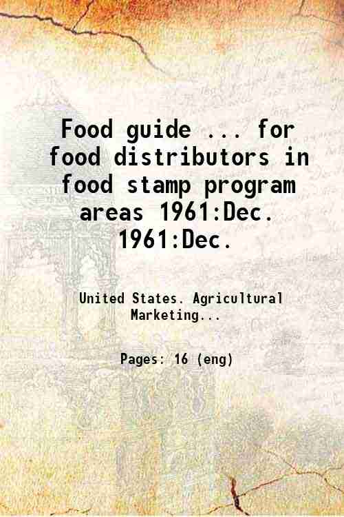 Food guide ... for food distributors in food stamp program areas 1961:Dec. 1961:Dec.