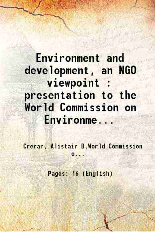 Environment and development, an NGO viewpoint : presentation to the World Commission on Environme...