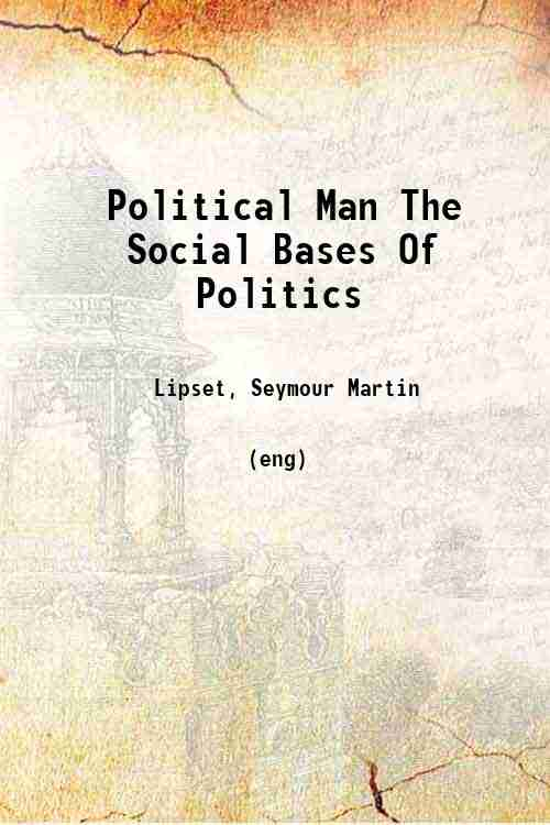 Political Man The Social Bases Of Politics