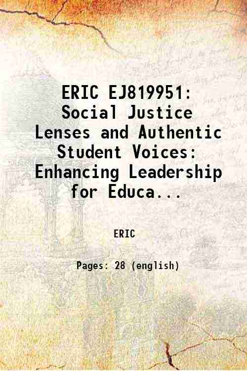 ERIC EJ819951: Social Justice Lenses and Authentic Student Voices: Enhancing Leadership for Educa...