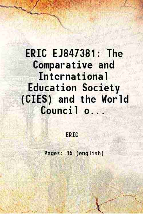 ERIC EJ847381: The Comparative and International Education Society (CIES) and the World Council o...