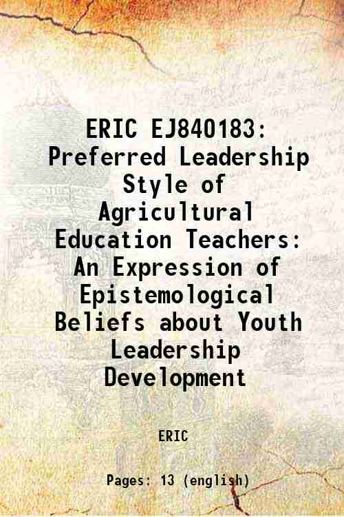 ERIC EJ840183: Preferred Leadership Style of Agricultural Education Teachers: An Expression of Ep...