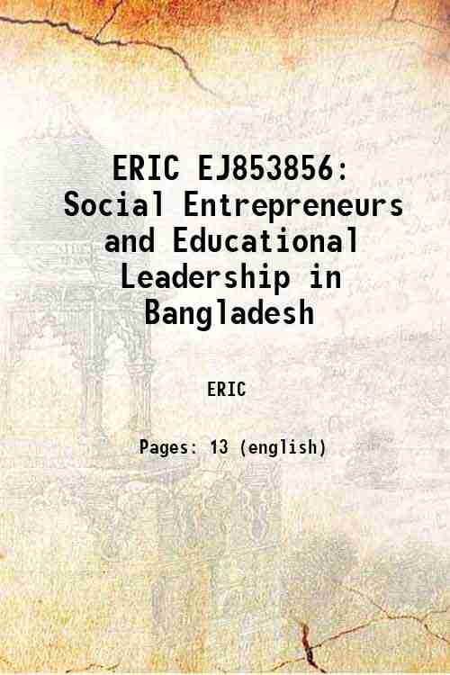 ERIC EJ853856: Social Entrepreneurs and Educational Leadership in Bangladesh