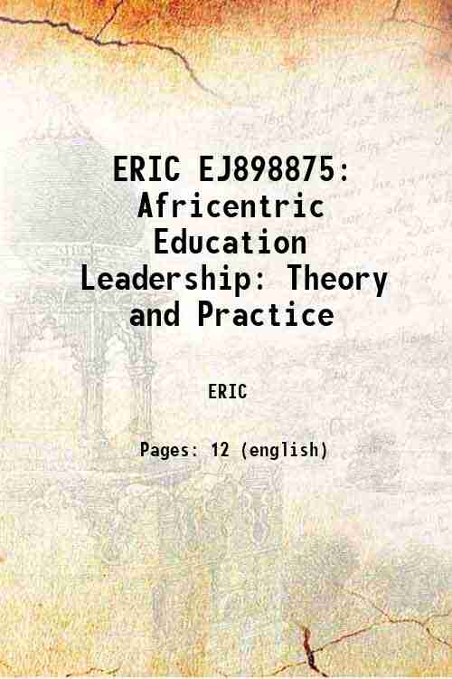 ERIC EJ898875: Africentric Education Leadership: Theory and Practice