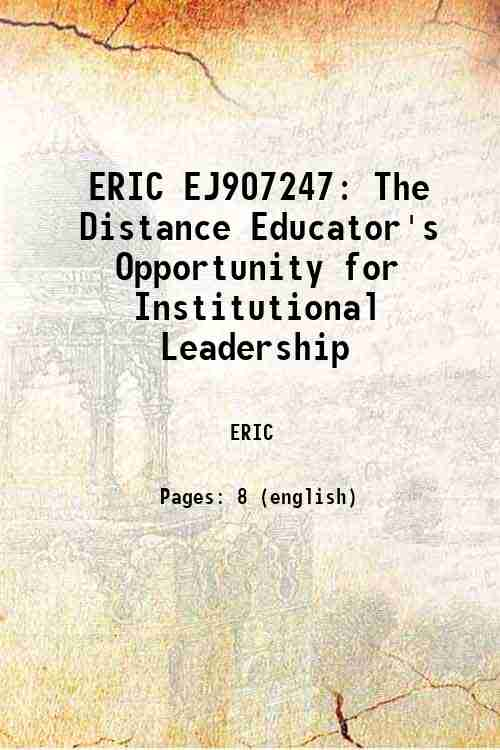 ERIC EJ907247: The Distance Educator's Opportunity for Institutional Leadership