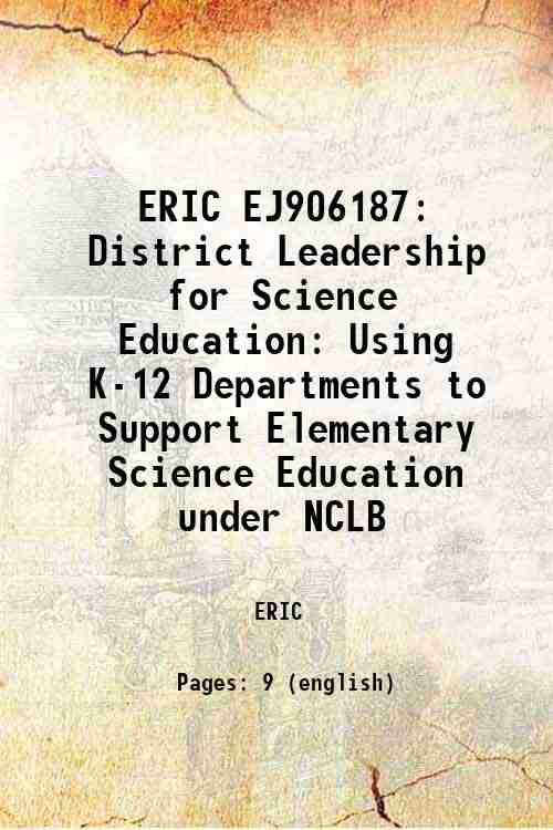 ERIC EJ906187: District Leadership for Science Education: Using K-12 Departments to Support Eleme...