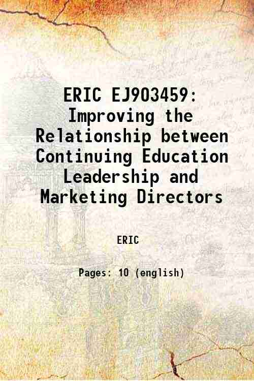 ERIC EJ903459: Improving the Relationship between Continuing Education Leadership and Marketing D...