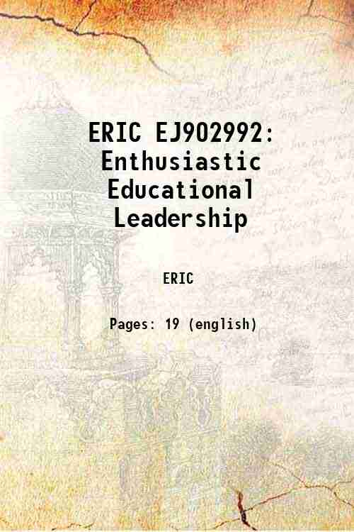 ERIC EJ902992: Enthusiastic Educational Leadership