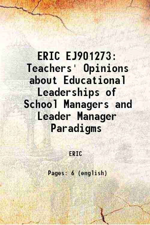 ERIC EJ901273: Teachers' Opinions about Educational Leaderships of School Managers and Leader Man...