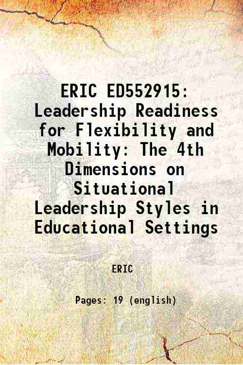 ERIC ED552915: Leadership Readiness for Flexibility and Mobility: The 4th Dimensions on Situation...