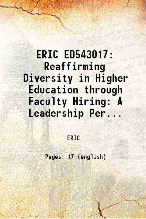 ERIC ED543017: Reaffirming Diversity in Higher Education through Faculty Hiring: A Leadership Per...