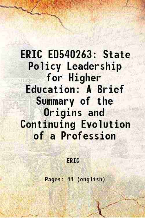 ERIC ED540263: State Policy Leadership for Higher Education: A Brief Summary of the Origins and C...