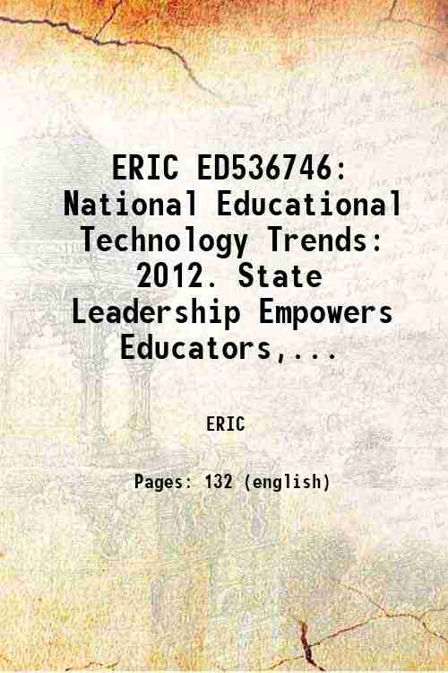 ERIC ED536746: National Educational Technology Trends: 2012. State Leadership Empowers Educators,...