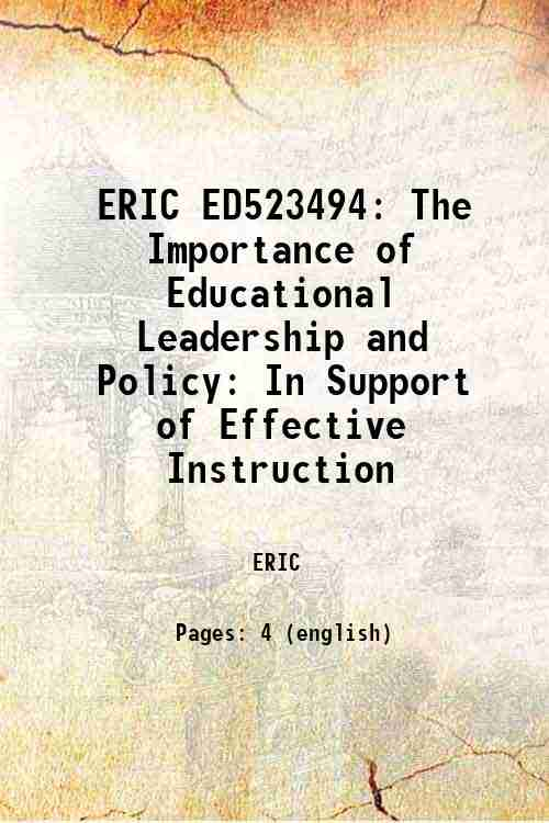 ERIC ED523494: The Importance of Educational Leadership and Policy: In Support of Effective Instr...