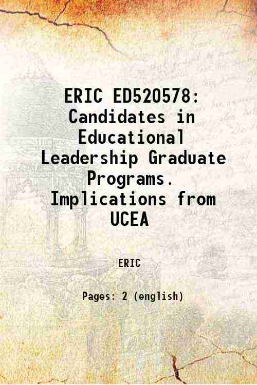 ERIC ED520578: Candidates in Educational Leadership Graduate Programs. Implications from UCEA