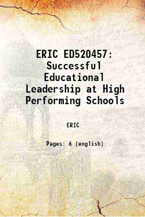 ERIC ED520457: Successful Educational Leadership at High Performing Schools