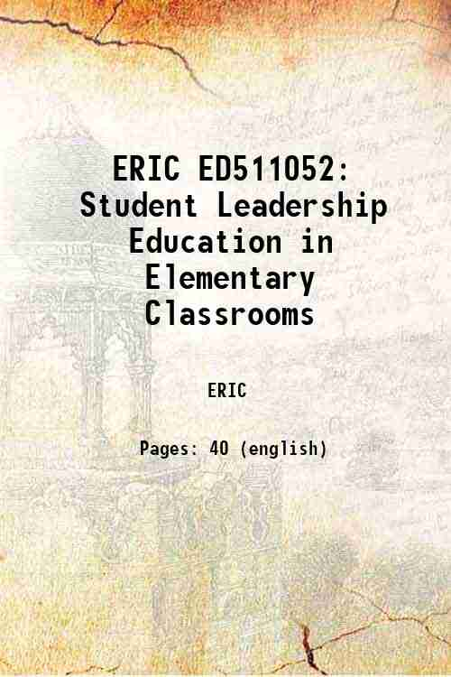 ERIC ED511052: Student Leadership Education in Elementary Classrooms