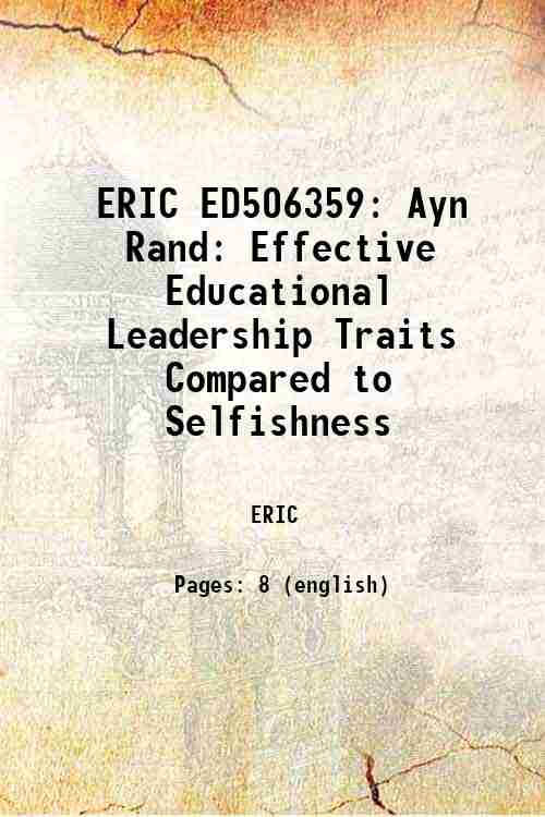 ERIC ED506359: Ayn Rand: Effective Educational Leadership Traits Compared to Selfishness