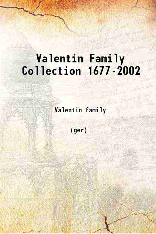 Valentin Family Collection 1677-2002